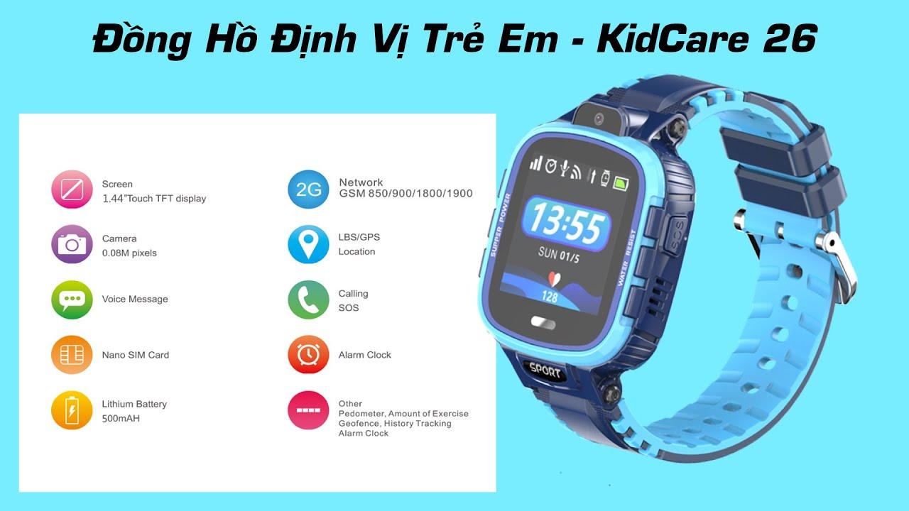 Đồng Hồ Định Vị Trẻ Em - KidCare 26 - YouTube